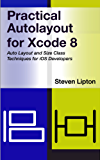 Practical Autolayout for Xcode 8 (English Edition)