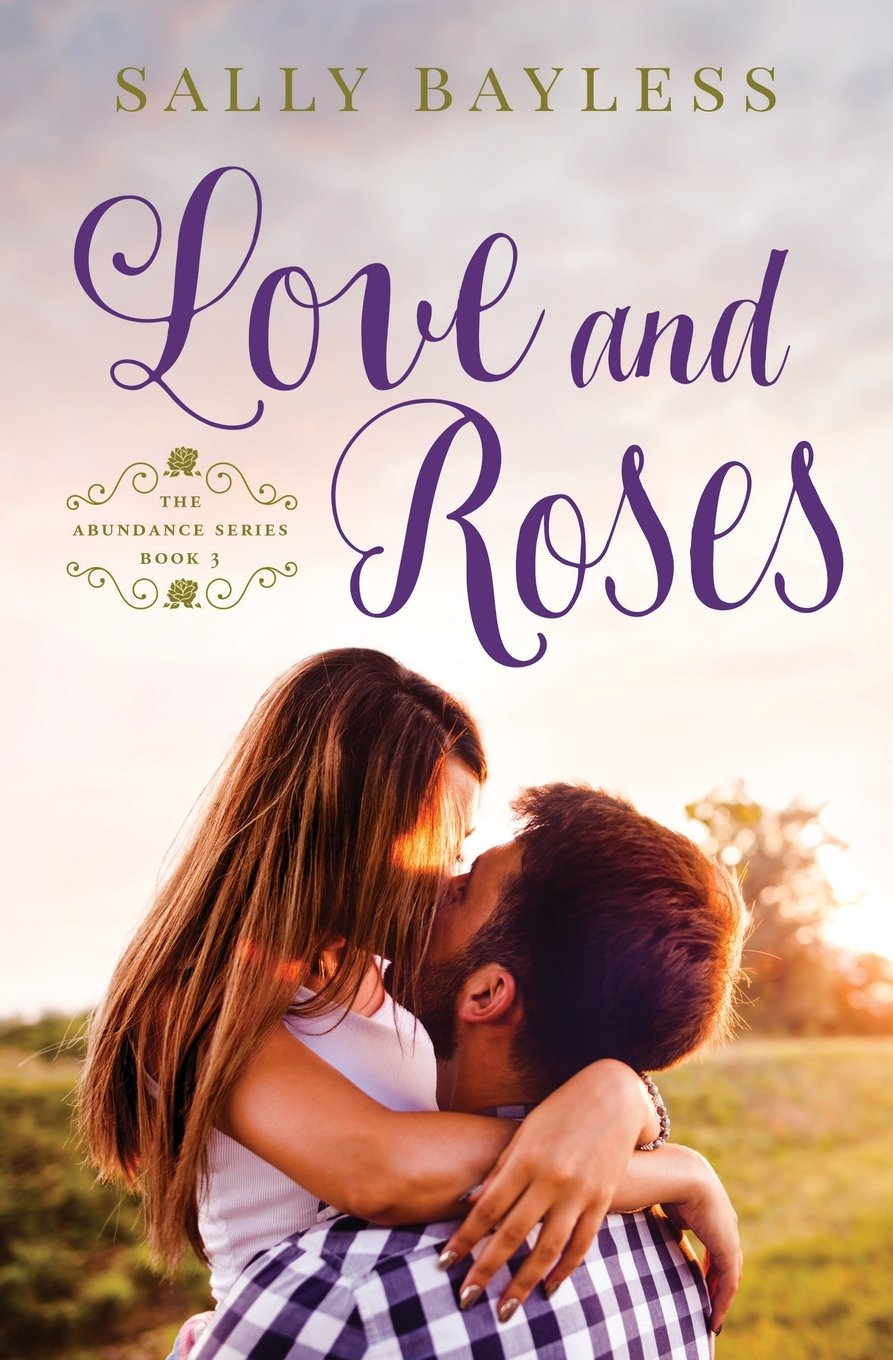 Read Online Love and Roses (The Abundance Series) (Volume 3) pdf