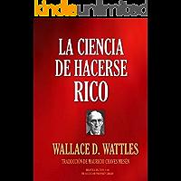 LA CIENCIA DE HACERSE RICO (Biblioteca del Éxito nº 108) (Spanish Edition)
