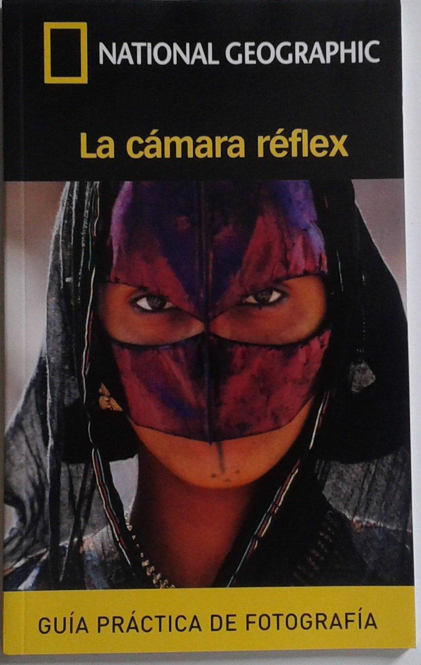 La cámara réflex. Guía práctica de fotografía. Tapa blanda by ...