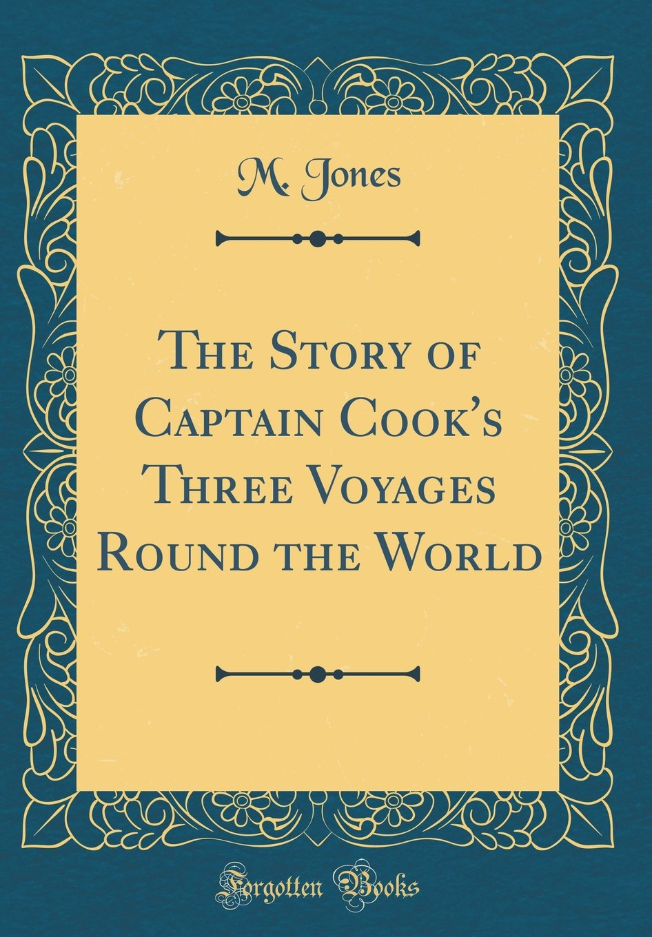 Download The Story of Captain Cook's Three Voyages Round the World (Classic Reprint) ebook
