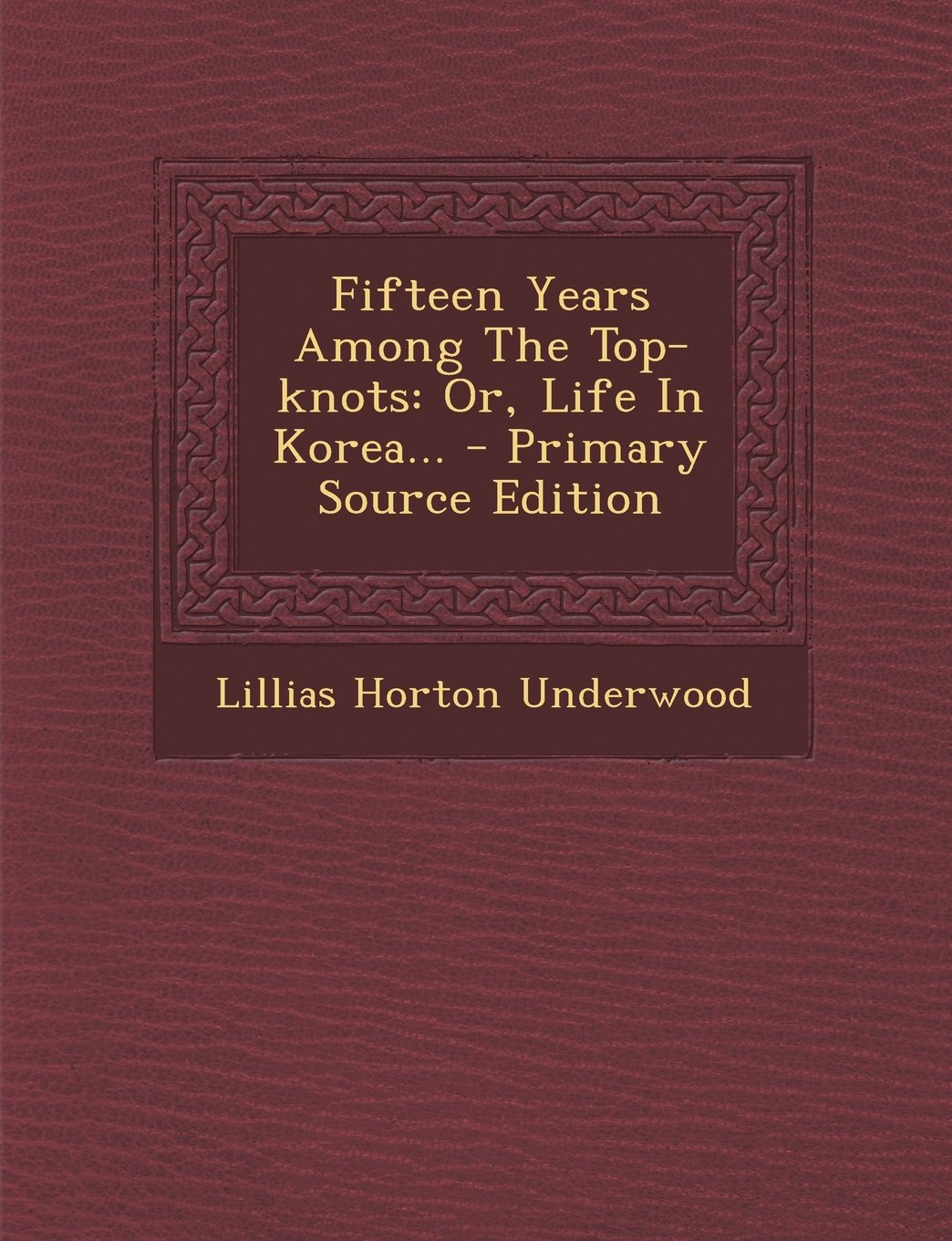 Download Fifteen Years Among the Top-Knots: Or, Life in Korea... - Primary Source Edition (Russian Edition) pdf epub