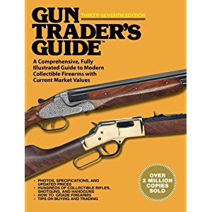 Gun Trader's Guide, Thirty-Seventh Edition: A Comprehensive, Fully Illustrated Guide to Modern Collectible Firearms with…