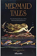 Mermaid Tales: The Little Mermaid and 14 Other Illustrated Mermaid Stories (The Fairytalez Collection) Paperback