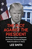 The Plot Against the President: The True Story of How Congressman Devin Nunes Uncovered the Biggest Political Scandal in…