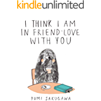 I Think I Am In Friend-Love With You (English Edition)