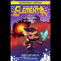 Het lot van de wereld: een Minecraft avontuur (Strijd om Elementia Book 4)