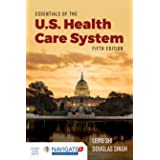 Essentials of the U.S. Health Care System