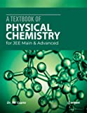 A Textbook of Physical Chemistry for JEE Main and Advanced 2020