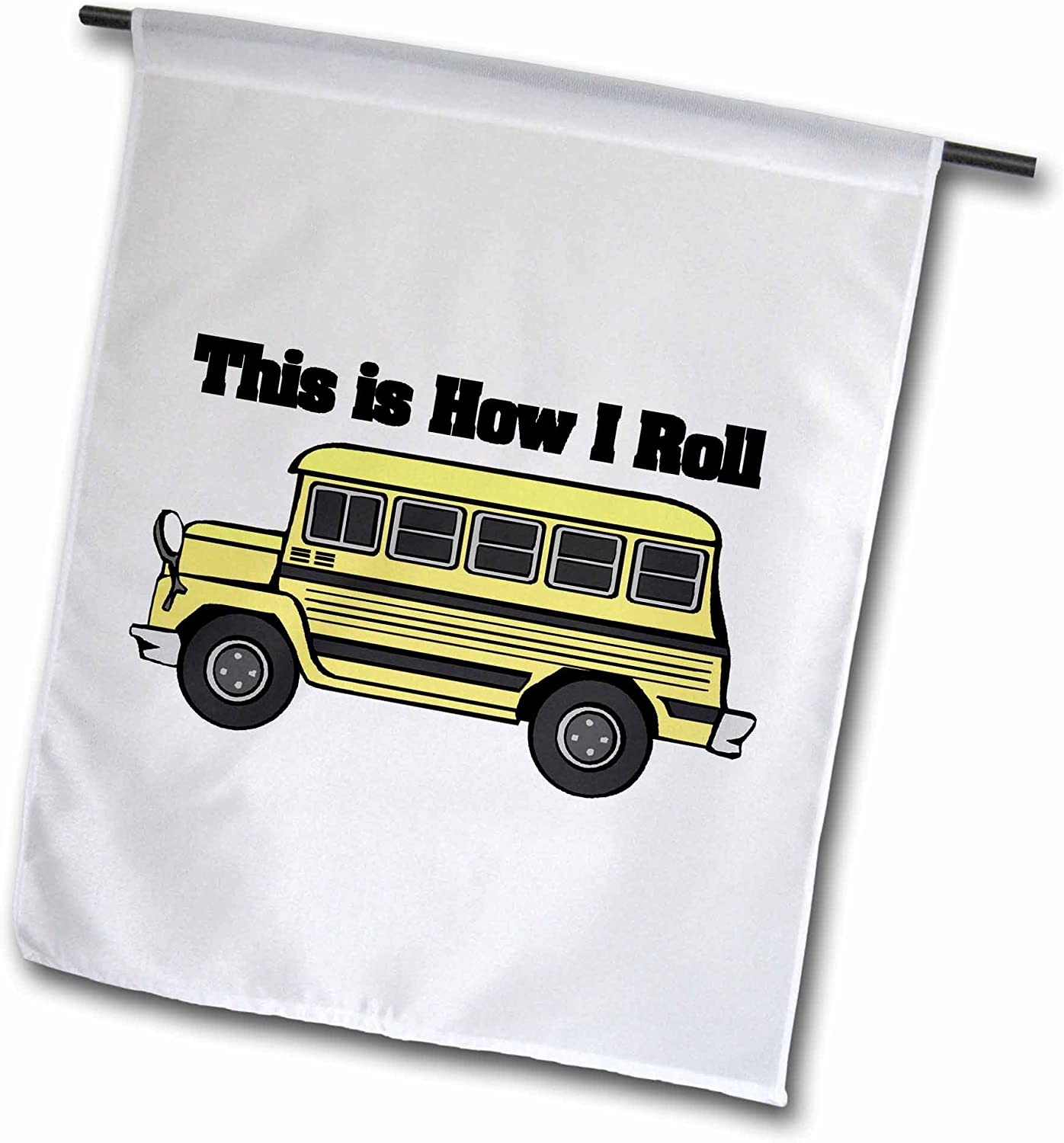 3dRose Fl_102559_1 This is How I Roll Short Yellow School Bus Garden Flag, 12 by 18-Inch