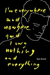 I'm everywhere and nowhere. And I own nothing and everything. Kindle Edition