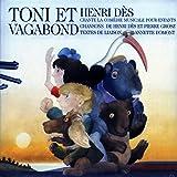 Toni et Vagabond (Comédie musicale pour enfants de Annette Domont et Pierre Grosz)