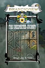 Branchview: The Unexpected Journey (1) Paperback