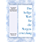 Das heilige Wort für die Morgenerweckung - Der geistliche Kampf der Gemeinde als des neuen Menschen (German Edition)