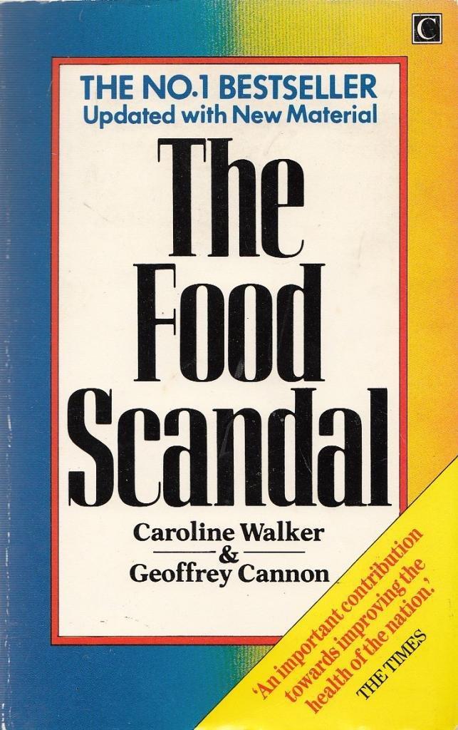 Food Scandal: Caroline Walker, Geoffrey Cannon: 9780712607858