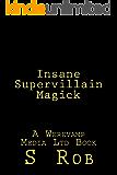 Insane Supervillain Magick
