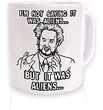 I'm Not Saying It Was Aliens But It Was Aliens Mug