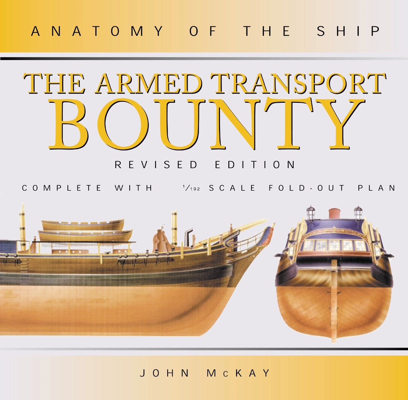HMS BOUNTY REVISED EDITION (Anatomy of the Ship)