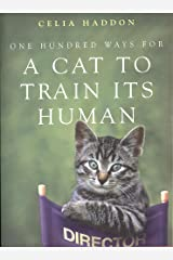 One Hundred Ways for a Cat to Train Its Human Paperback
