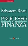 Processo alla finanza (Saggi tascabili Laterza)