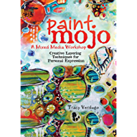 Paint Mojo - A Mixed-Media Workshop: Creative Layering Techniques for Personal Expression (English Edition)