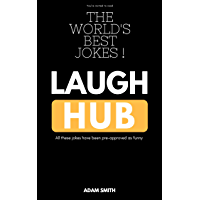 Laugh Hub (Funny Jokes, Dirty Jokes, Wise Jokes, Jokes for Adults, Best One-Liners, Stand-up jokes, Short Jokes) (English Edition)