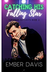 Catching His Falling Star (Suburban Outcasts Book 2) Kindle Edition