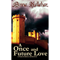 A Once and Future Love: a time travel romance