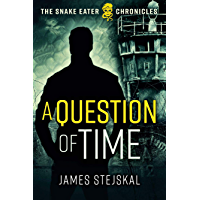 A Question of Time: A Cold War Spy Thriller (The Snake Eater Chronicles Book 1) (English Edition)
