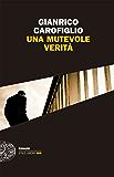 Una mutevole verità (I casi del maresciallo Fenoglio Vol. 1)