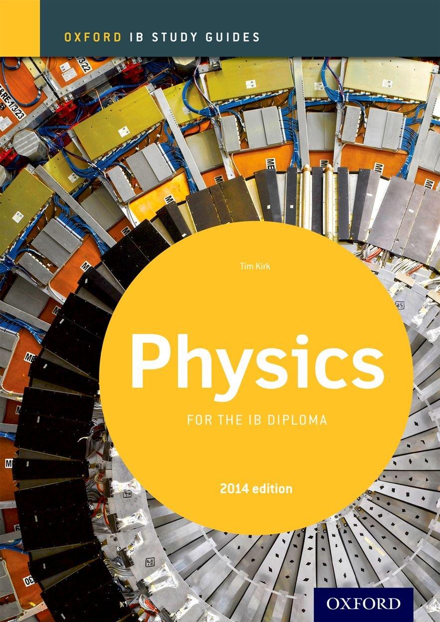 amazon com ib physics study guide 2014 edition oxford ib diploma rh amazon com IB History Study Guides ib physics study guide tim kirk