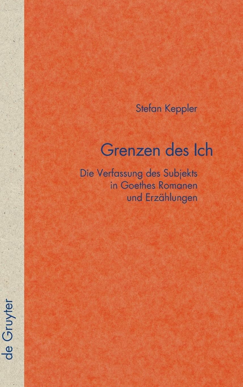Grenzen des Ich: Die Verfassung des Subjekts in Goethes Romanen und Erzählungen (Quellen und Forschungen zur Literatur- und Kulturgeschichte) (German Edition) ebook