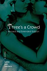 Three's a Crowd: Revised and Extended Edition Paperback