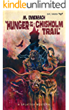 Hunger on the Chisholm Trail (Splatter Western Book 2)