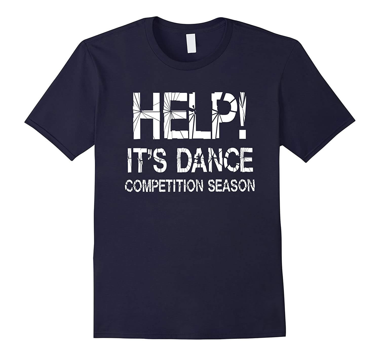 Mens Funny Dance Dad Shirt   Help Dance Competition Shirt-T-Shirt