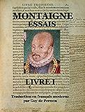 MONTAIGNE ESSAIS I (trad. GdP) (ESSAIS de MONTAIGNE t. 1)