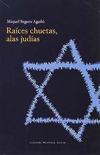 Raices Chuetas, Alas Judias (Spanish Edition)