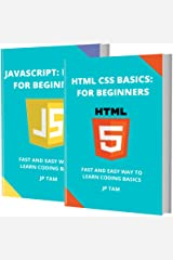 HTML AND JAVASCRIPT BASICS: FOR BEGINNERS: FAST AND EASY WAY TO LEARN CODING BASICS Kindle Edition
