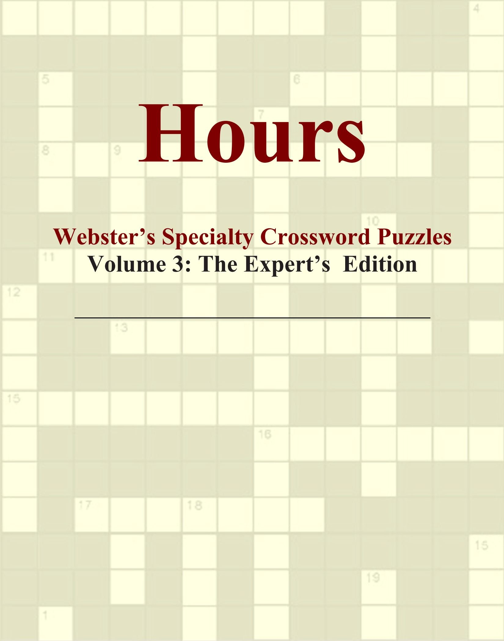 Hours - Webster's Specialty Crossword Puzzles, Volume 3: The Expert's Edition pdf epub