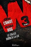 W3 Volume 3: Le calice jusqu'à la lie