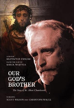 Our God S Brother The True Story Of St Albert Chmielowski Christoph Waltz Scott Wilson Krzysztof Zanussi Cine Y Tv
