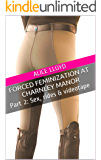 Forced Feminization at Charnley Manor: Part 2: Sex, rides & videotape