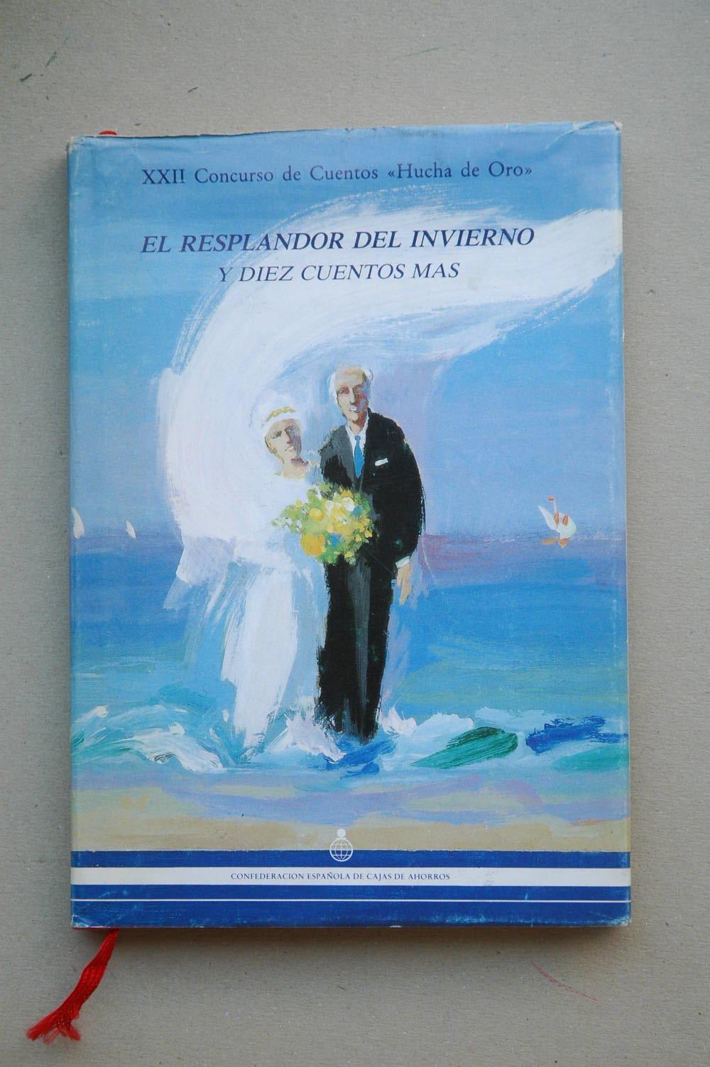 El RESPLANDOR del invierno ; y diez cuentos más / Jesús Torbado... Et al: Amazon.es: AUTORES VARIOS: Libros