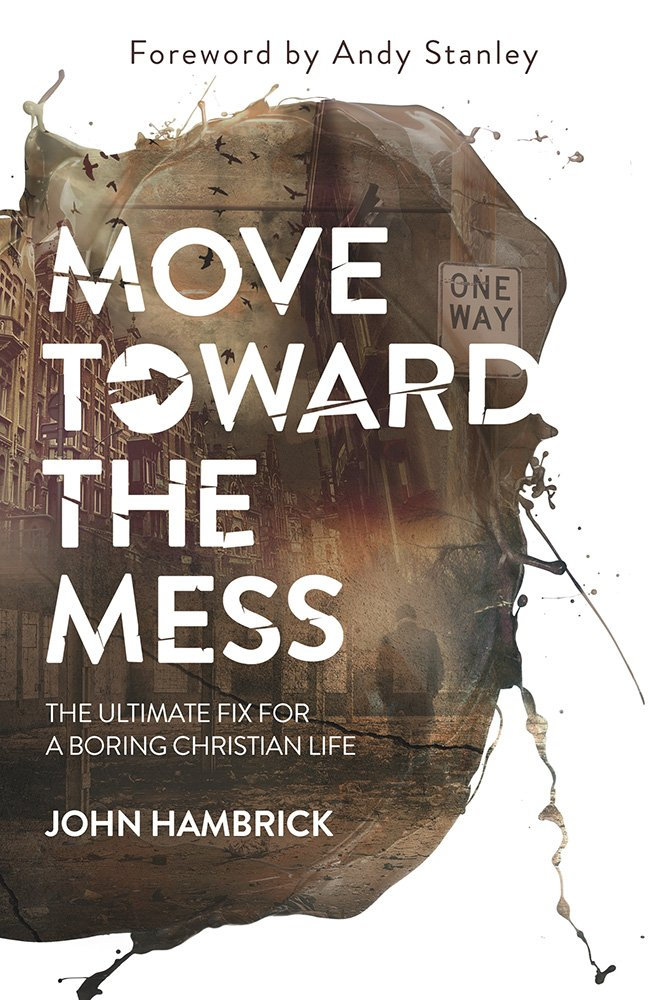 Move Toward the Mess: The Ultimate Fix for a Boring Christian Life pdf epub