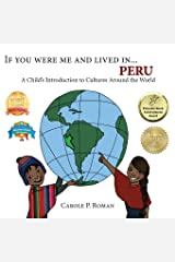 If You Were Me and Lived in...Peru: A Child's Introduction to Cultures Around the World (Volume 12) Paperback