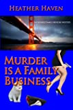 Murder is a Family Business (The Alvarez Family Murder Mysteries) (Volume 1)