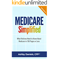 Medicare Simplified: What Retirees Need to Know About Medicare in 100 Pages or Less - 2020 Edition