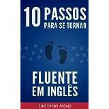 10 Passos para se Tornar Fluente em Inglês
