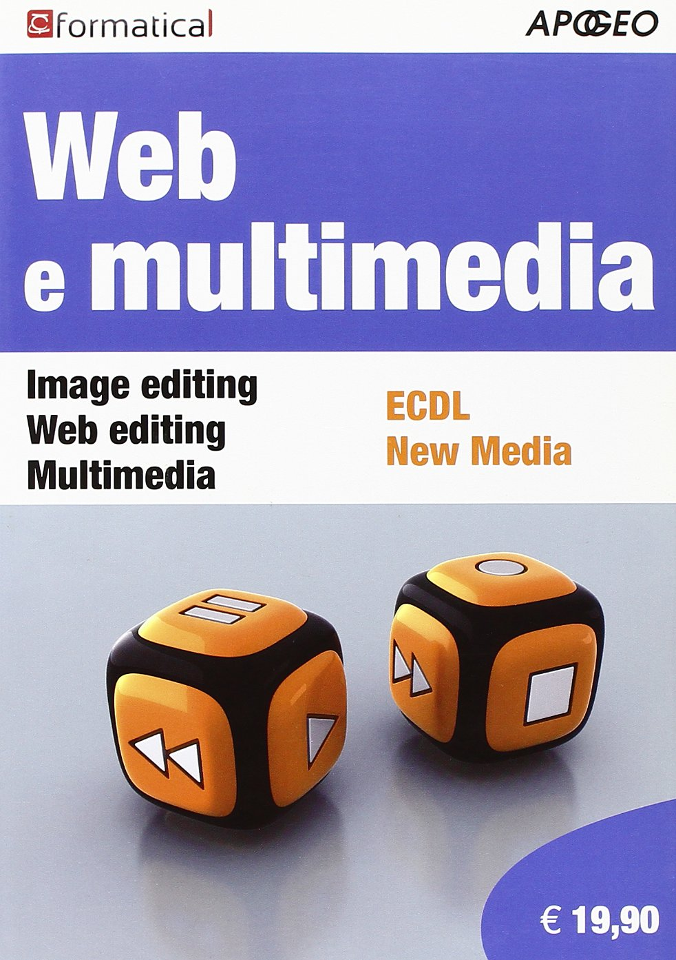 Web e multimedia Copertina flessibile – 19 set 2013 Formatica Apogeo Education 8838787344 Grafica e web-design