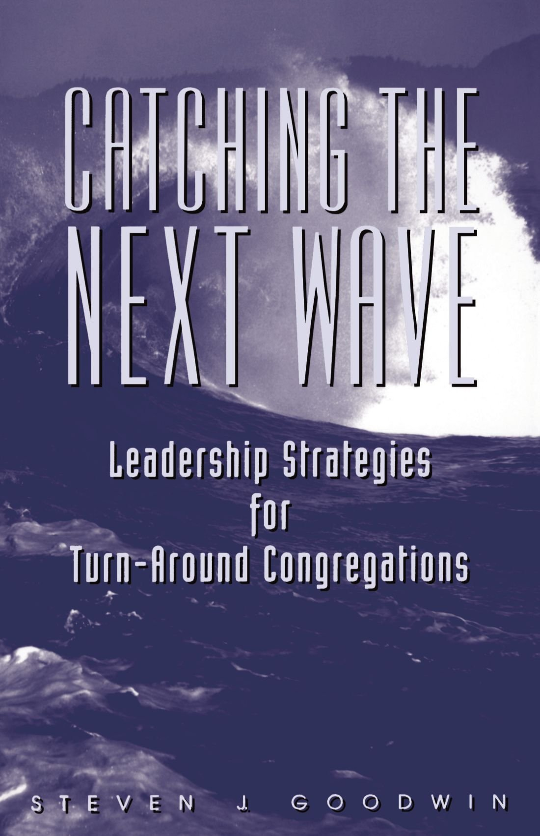 Buy Catching the Next Wave: Leaders: Leadership Strategies Book Online at  Low Prices in India   Catching the Next Wave: Leaders: Leadership Strategies  ...